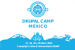 Drupal Camp Mexico (Puebla) - April 2013